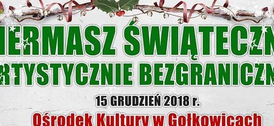 """Kiermasz Świąteczny """"Artystycznie Bezgranicznie"""" w Gołkowicach"""