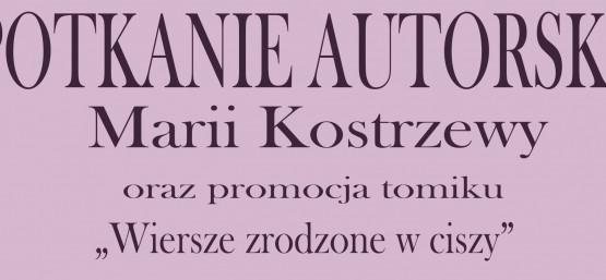 SPOTKANIE AUTORSKIE MARII KOSTRZEWY - PROJEKT GRANTOWY