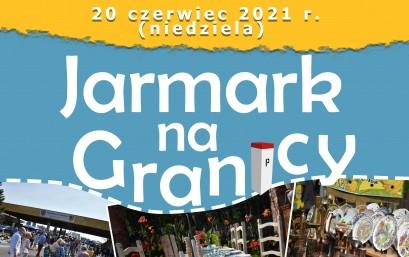 """JARMARK STAROCI W CHAŁUPKACH """"NA GRANICY""""- 20.06.2021"""